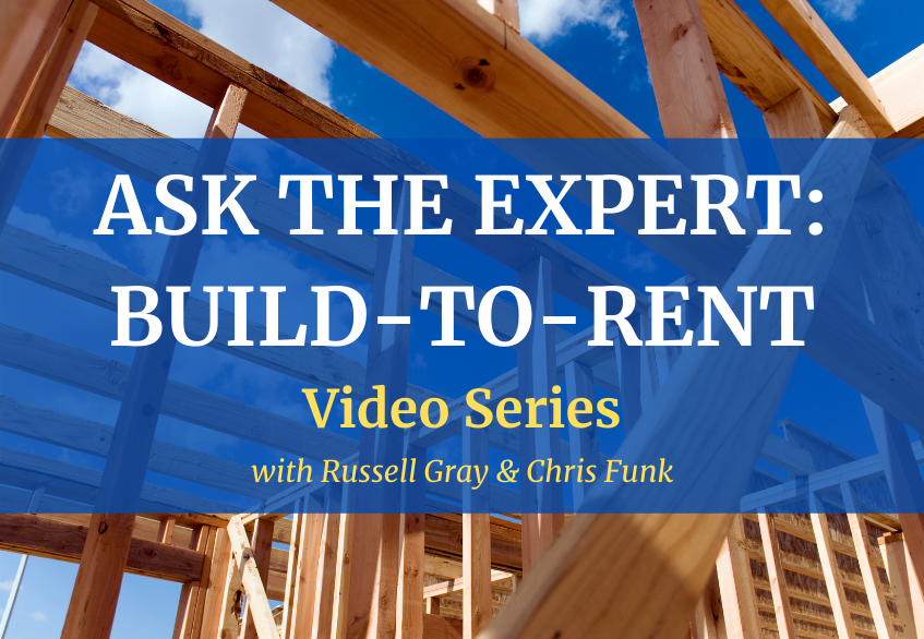 Ask the Expert: Build to Rent Video Series