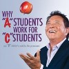 Robert Kiyosaki discusses the state of education and why A students work for C students