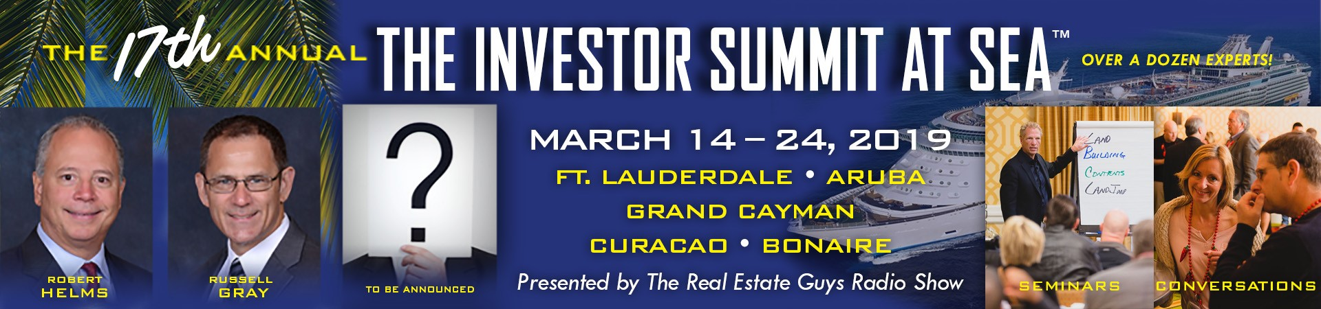 The Real Estate Guys Investor Summit at Sea is an investment conference on a cruise ship